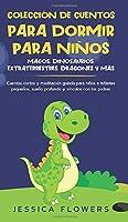 Colección de cuentos para dormir para niños: magos, dinosaurios, extraterrestres, dragones y más: cuentos cortos y meditación guiada para niños e infantes pequeños, sueño profundo y vínculos con los padres
