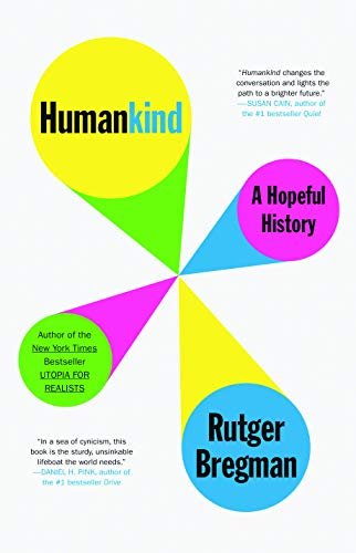 Compare Textbook Prices for Humankind: A Hopeful History Illustrated Edition ISBN 9780316418539 by Bregman, Rutger,Moore, Erica,Manton, Elizabeth
