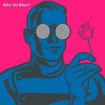 Why So Blue?