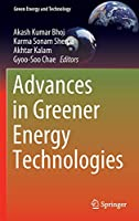 Advances in Greener Energy Technologies (Green Energy and Technology)