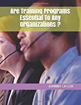 Are Training Programs Essential To Any Organizations ?
