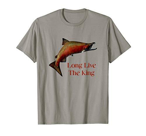 Long Live The King Salmon Fishermen Fishing For Chinook T-Shirt