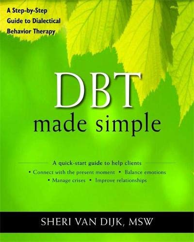 DBT Made Simple (The New Harbinger Made Simple Series)
