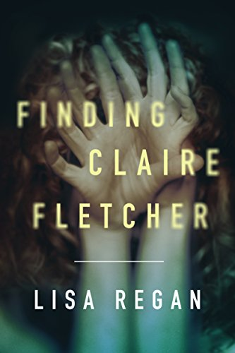 Finding Claire Fletcher (A Claire Fletcher and Detective Parks Mystery Book 1)