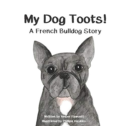 My Dog Toots: A French Bulldog Story