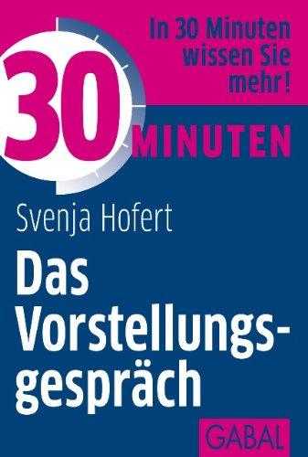 30 Minuten Das Vorstellungsgespräch
