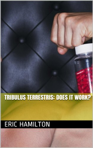 Tribulus terrestris: Does it Work? (Supplements: Reviewing the Evidence) (English Edition)