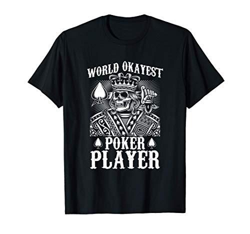 Poker Apparel Worlds Okayest Poker Player Maglietta