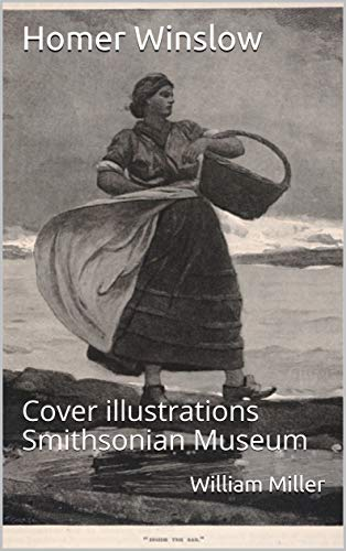 Homer Winslow: Cover illustrations Smithsonian Museum (English Edition)