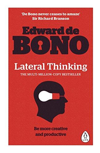 De Bono, E: Lateral Thinking: A Textbook of Creativity