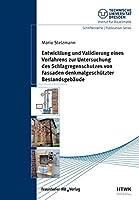 Entwicklung und Validierung eines Verfahrens zur Untersuchung des Schlagregenschutzes von Fassaden denkmalgeschuetzter Bestandsgebaeude.