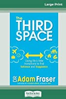 The Third Space: Using Life's Little Transitions to Find Balance and Happiness (16pt Large Print Edition)