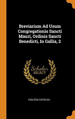 Breviarium Ad Usum Congregationis Sancti Mauri, Ordinis Sancti Benedicti, in Gallia, 2