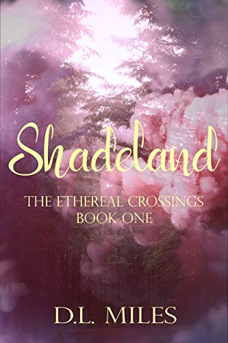 Shadeland (The Ethereal Crossings Book 1)