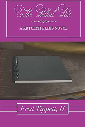 The Lethal List: A Katelyn Elms Mystery