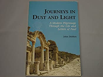 Journeys in Dust and Light: A Modern Pilgrimage Through the Life and Letters of Paul (Michael Glazier Books) 081465701X Book Cover