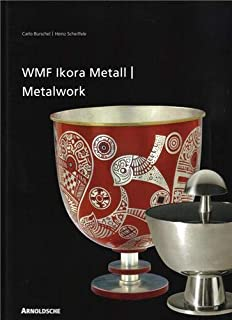 Ikora Metalwork by WMF: 1920er Bis 1960er Jahre/From the 1920s to the 1960s