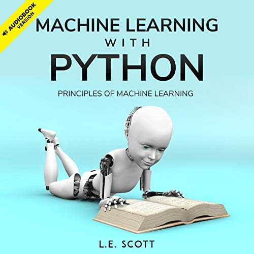 Machine Learning with Python: Principles of Machine Learning cover art