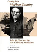 Coming into McPhee Country: John McPhee and the Art of Literary Nonfiction