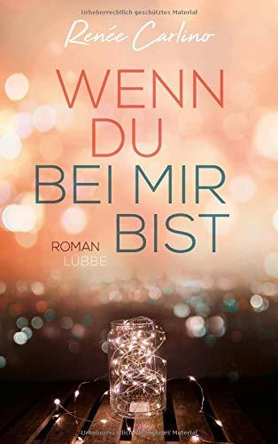 Wenn du bei mir bist: Roman