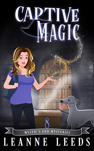 Captive Magic (Mystic's End Mysteries Book 8) by [Leanne Leeds]
