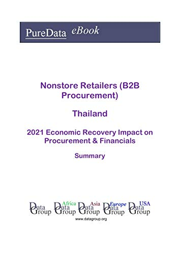 Nonstore Retailers (B2B Procurement) Thailand Summary: 2021 Economic Recovery Impact on Revenues & Financials (English Edition)