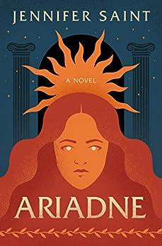 Ariadne: A Novel by [Jennifer Saint]