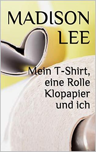 Mein T-Shirt, eine Rolle Klopapier und ich