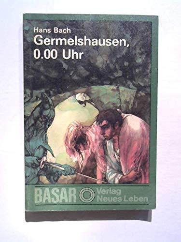 Germelshausen, 0.00 Uhr,