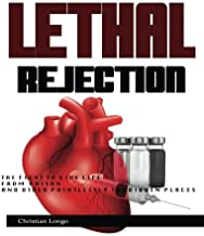 Lethal Rejection: The Fight to Give Life from Prison & Other Pointlessly Forbidden Places