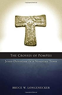 The Crosses of Pompeii: Jesus-Devotion in a Vesuvian Town