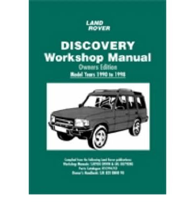 Land Rover Discovery Workshop Manual: Model Years 1990 to 1998: Owners Edition[ LAND ROVER DISCOVERY WORKSHOP MANUAL: MODEL YEARS 1990 TO 1998: OWNERS EDITION ] by Brooklands Books (Author ) on May-01-2008 Paperback