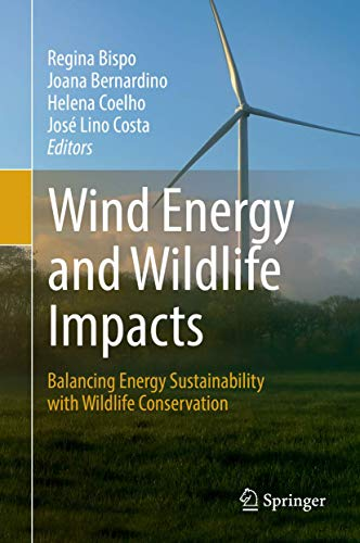 Wind Energy and Wildlife Impacts: Balancing Energy Sustainability with Wildlife Conservation