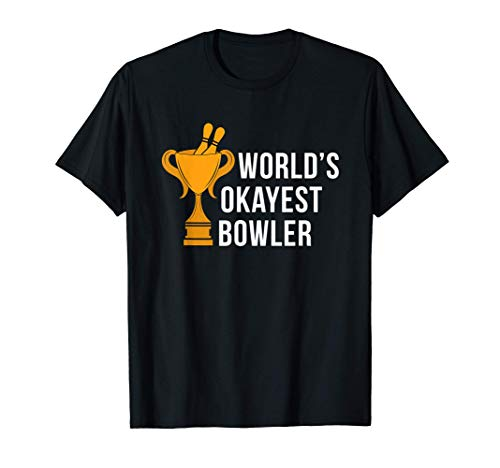 Worlds Okayest Bowler For Bowling Player Consolation T-Shirt