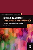 Second Language Task-Based Performance (Second Language Acquisition Research Series)