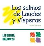 Salmos de Laudes y Vísperas, Los: 23 (Liturgia Básica)