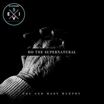 Do the Supernatural