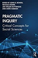 Pragmatic Inquiry: Critical Concepts for Social Sciences