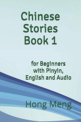 Chinese Stories Book 1: for Beginners with Pinyin, English and Audio