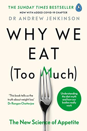Why We Eat (Too Much): The New Science of Appetite