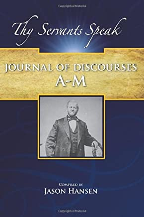 Journal of Discourses (A-M): 1853 to 1886: Volume 1