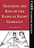 Tracking the Rise of the Radical Right Globally: CARR Yearbook 2018/2019 (English Edition)