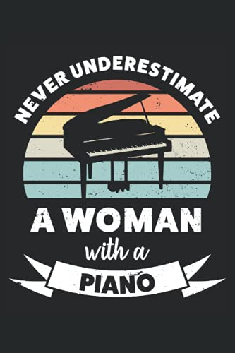 Woman with Piano Funny Pianist Gift Mom: 6x9 Notes, Diary, Journal 110 Page
