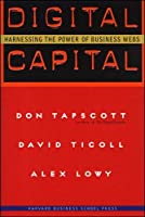 Digital Capital: Harnessing the Power of Business Webs (Harvard Business School)