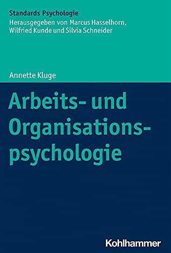 Arbeits- und Organisationspsychologie (Kohlhammer Standards Psychologie)