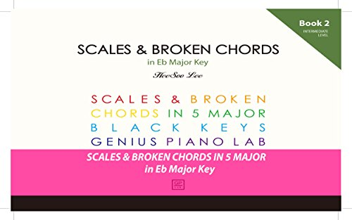 GENIUS Piano Technique Series in Eb Major, Piano Scales and Broken Chords Book 2, Excellent learning Piano Keyboard, Good for start your own music, Easy ... and Broken Chord Book) (English Edition)