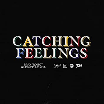 Catching Feelings (feat. Phony Ppl)