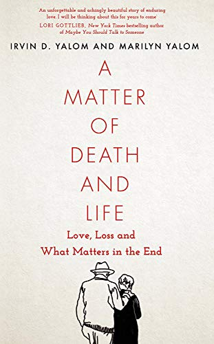 A Matter of Death and Life: Love, Loss and What Matters in the End (Language Acts and Worldmaking Book 27) (English Edition)
