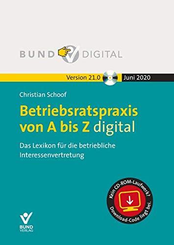 Betriebsratspraxis von A bis Z digital 21.0, DVD-ROMDas Lexikon für die betriebliche Interessenvertretung