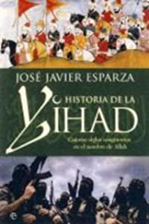 La Historia De La Yihad: Amazon.es: Jose Javier Esparza: Libros